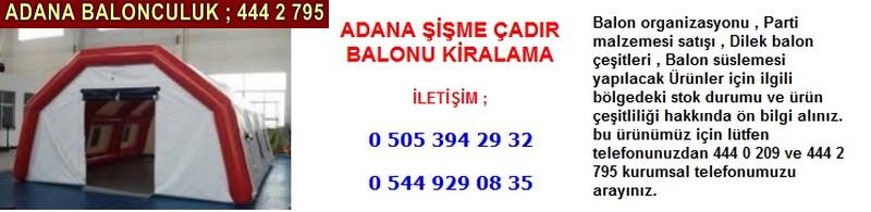 Adana şişme çadır balonu kiralama firması iletişim ; 0 544 929 08 35