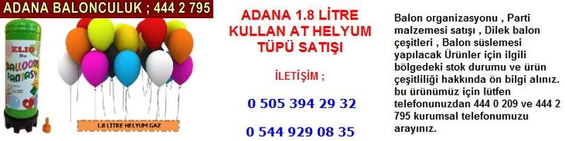Adana 1.8 litre kullan at helyum tüpü satışı firması iletişim ; 0 544 929 08 35