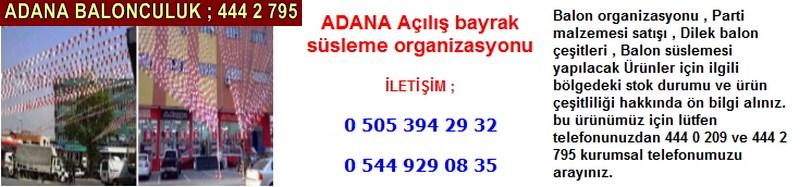 Adana açılış bayrak süsleme organizasyonu firması iletişim ; 0 544 929 08 35