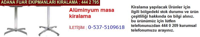 Adana alüminyum masa kiralama firması iletişim ; 0 505 394 29 32
