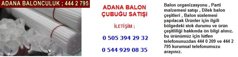 Adana balon çubuğu satışı firması iletişim ; 0 544 929 08 35