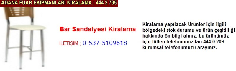Adana bar sandalyesi kiralama firması iletişim ; 0 505 394 29 32