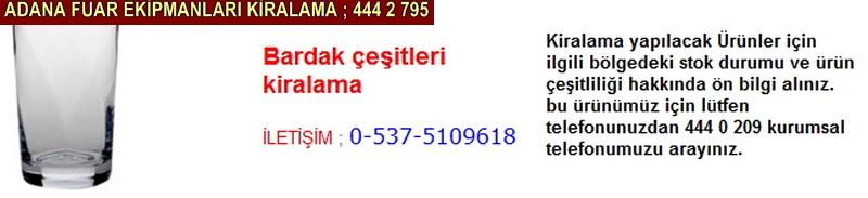 Adana bardak çeşitleri kiralama firması iletişim ; 0 505 394 29 32