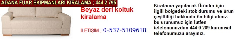 Adana beyaz deri koltuk kiralama firması iletişim ; 0 505 394 29 32
