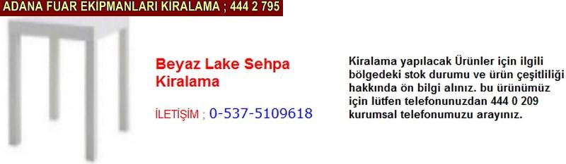 Adana beyaz lake sehpa kiralama firması iletişim ; 0 505 394 29 32