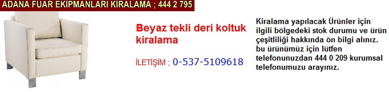 Adana beyaz tekli deri koltuk kiralama firması iletişim ; 0 505 394 29 32