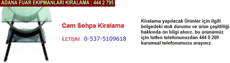 Adana cam sehpa kiralama firması iletişim ; 0 505 394 29 32