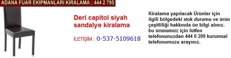 Adana deri capitol siyah sandalye kiralama firması iletişim ; 0 505 394 29 32