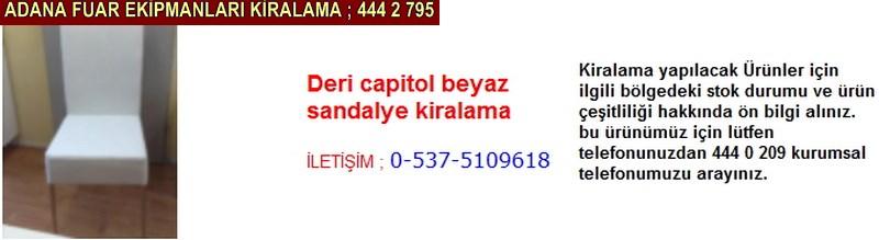 Adana deri kapitol beyaz sandalye kiralama firması iletişim ; 0 505 394 29 32