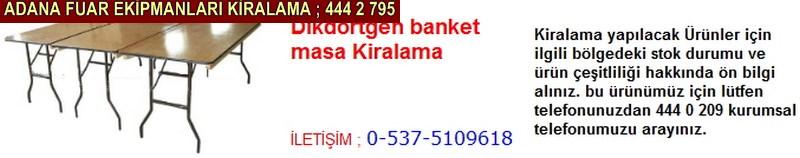 Adana dikdörtgen banket masa kiralama firması iletişim ; 0 505 394 29 32