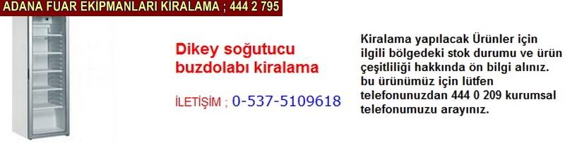 Adana dikey soğutucu buzdolabı kiralama firması iletişim ; 0 505 394 29 32