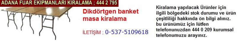 Adana diktörtgen banket masa kiralama firması iletişim ; 0 505 394 29 32