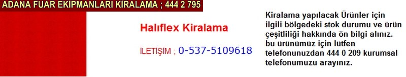 Adana halıflex kiralama firması iletişim ; 0 505 394 29 32