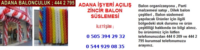 Adana işyeri açılış zincir balon süslemesi firması iletişim ; 0 544 929 08 35
