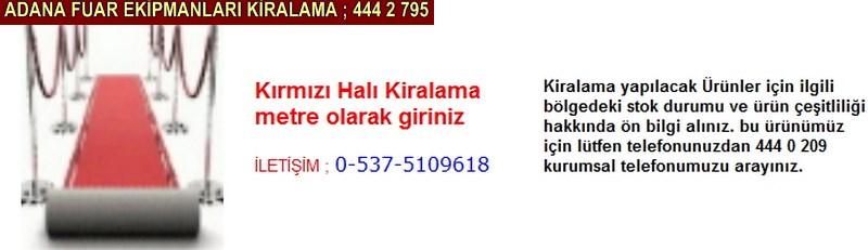 Adana kırmızı halı kiralama firması iletişim ; 0 505 394 29 32
