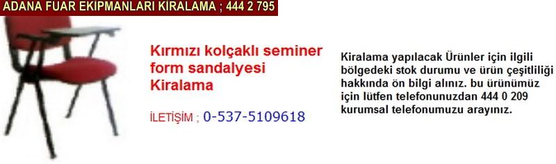Adana kırmızı kolçaklı seminer form sandalyesi kiralama firması iletişim ; 0 505 394 29 32