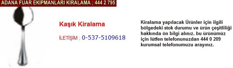 Adana kaşık kiralama firması iletişim ; 0 505 394 29 32