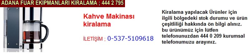 Adana kahve makinası kiralama firması iletişim ; 0 505 394 29 32