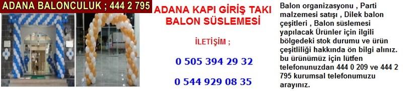 Adana kapı giriş takı balon süslemesi firması iletişim ; 0 544 929 08 35