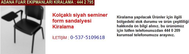 Adana kolçaklı siyah seminer form sandalyesi kiralama firması iletişim ; 0 505 394 29 32