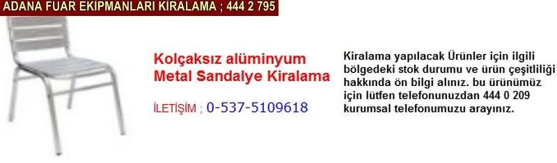 Adana kolçaksız alüminyum metal sandalye kiralama firması iletişim ; 0 505 394 29 32