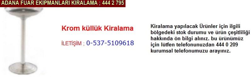 Adana krom küllük kiralama firması iletişim ; 0 505 394 29 32