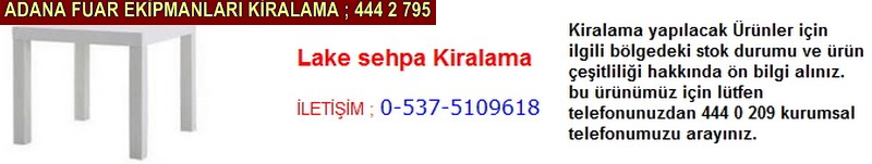 Adana lake sehpa kiralama firması iletişim ; 0 505 394 29 32