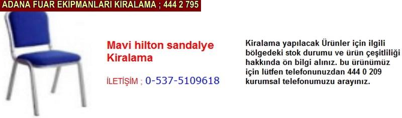 Adana mavi hilton sandalye kiralama firması iletişim ; 0 505 394 29 32
