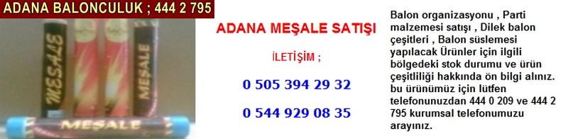 Adana meşale satışı firması iletişim ; 0 544 929 08 35