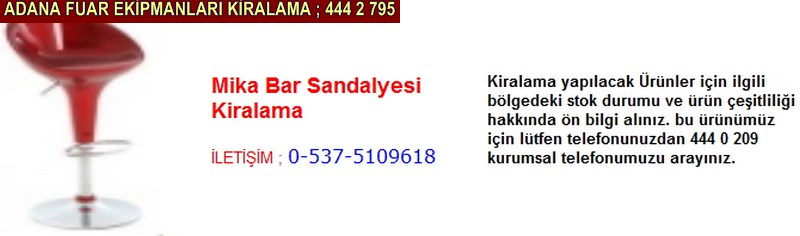 Adana mika bar sandalyesi kiralama firması iletişim ; 0 505 394 29 32