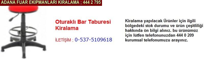 Adana oturaklı bar taburesi kiralama firması iletişim ; 0 505 394 29 32