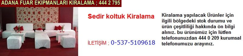 Adana sedir koltuk kiralama firması iletişim ; 0 505 394 29 32