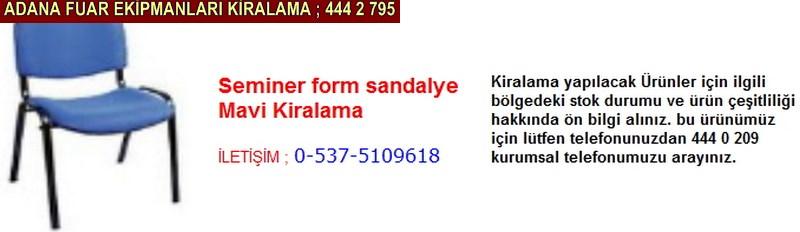 Adana seminer form sandalye mavi kiralama firması iletişim ; 0 505 394 29 32