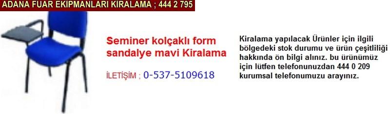Adana seminer kolçaklı form sandalye mavi kiralama firması iletişim ; 0 505 394 29 32