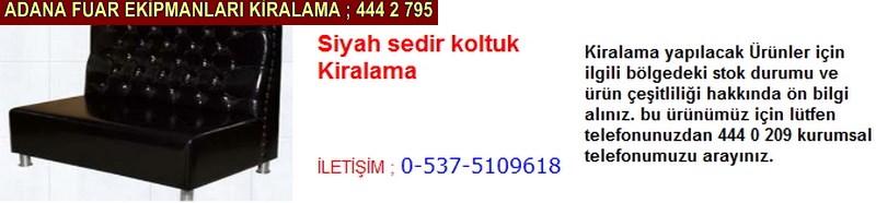 Adana siyah sedir koltuk kiralama firması iletişim ; 0 505 394 29 32