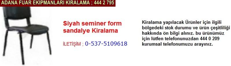 Adana siyah seminer form sandalye kiralama firması iletişim ; 0 505 394 29 32