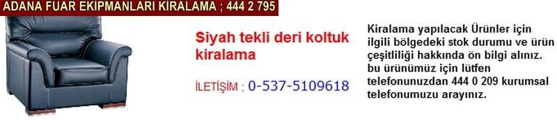 Adana siyah tekli deri koltuk kiralama firması iletişim ; 0 505 394 29 32