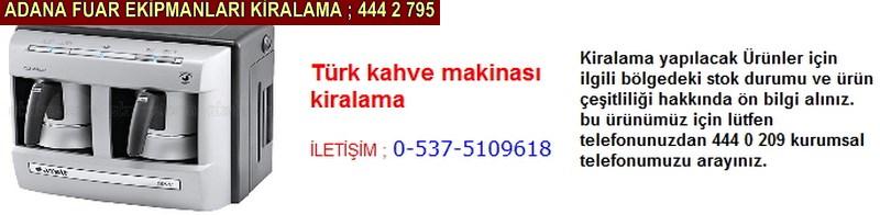 Adana türk kahve makinası kiralama firması iletişim ; 0 505 394 29 32