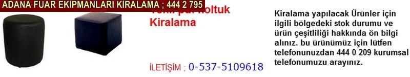 Adana tekli puf koltuk kiralama firması iletişim ; 0 505 394 29 32