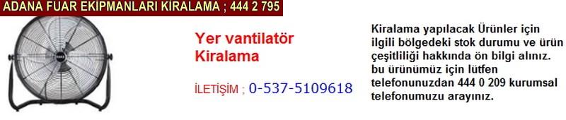 Adana yer vantilatör kiralama firması iletişim ; 0 505 394 29 32