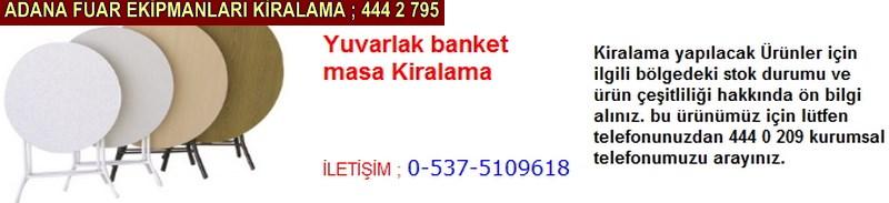 Adana yuvarlak banket masa kiralama çeşitleri firması iletişim ; 0 505 394 29 32