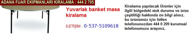 Adana yuvarlak banket masa kiralama firması iletişim ; 0 505 394 29 32